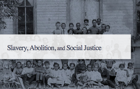 Slavery, Abolition, and Social Justice
