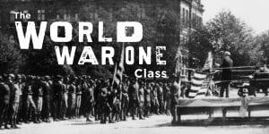 The World War One Class