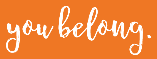 White You Belong Type Logo on Orange
