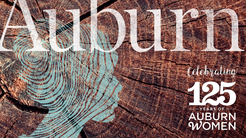 Auburn Magazine Fall 2017 Cover Celebrating 125 years of Auburn Women