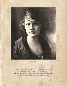 """Zelda Sayre; """"When Zelda married F. Scott Fitzgerald in 1920, she may have broken the hearts of a hundred A.P.I. cadets, but there were a hundred Auburn women who toasted the wedding."""""""