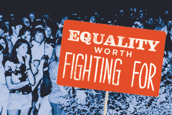 Equality Worth Fighting For