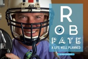 Rob Pate A Life Well Planned Alumni Snapshot