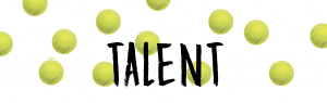Talent with tennis balls in the background