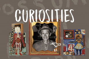 """""""Curiosities""""; Butch Anthony and his art"""