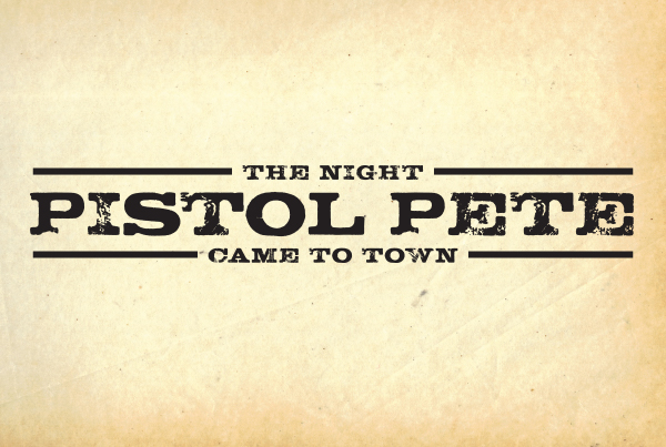 The Night Pistol Pete Came to Town