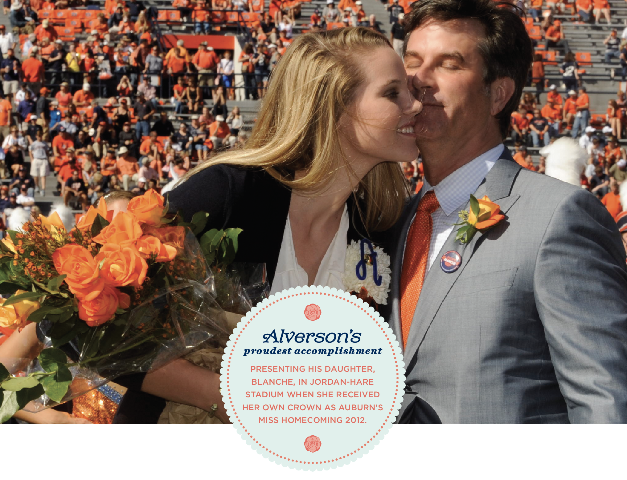 Alverson and daughter upon winning Homecoming queen; Alverson's proudest accomplishment: Presenting his daughter, Blanche, in Jordan-Hare stadium when she received her crown as Auburn's Miss Homecoming 2012.