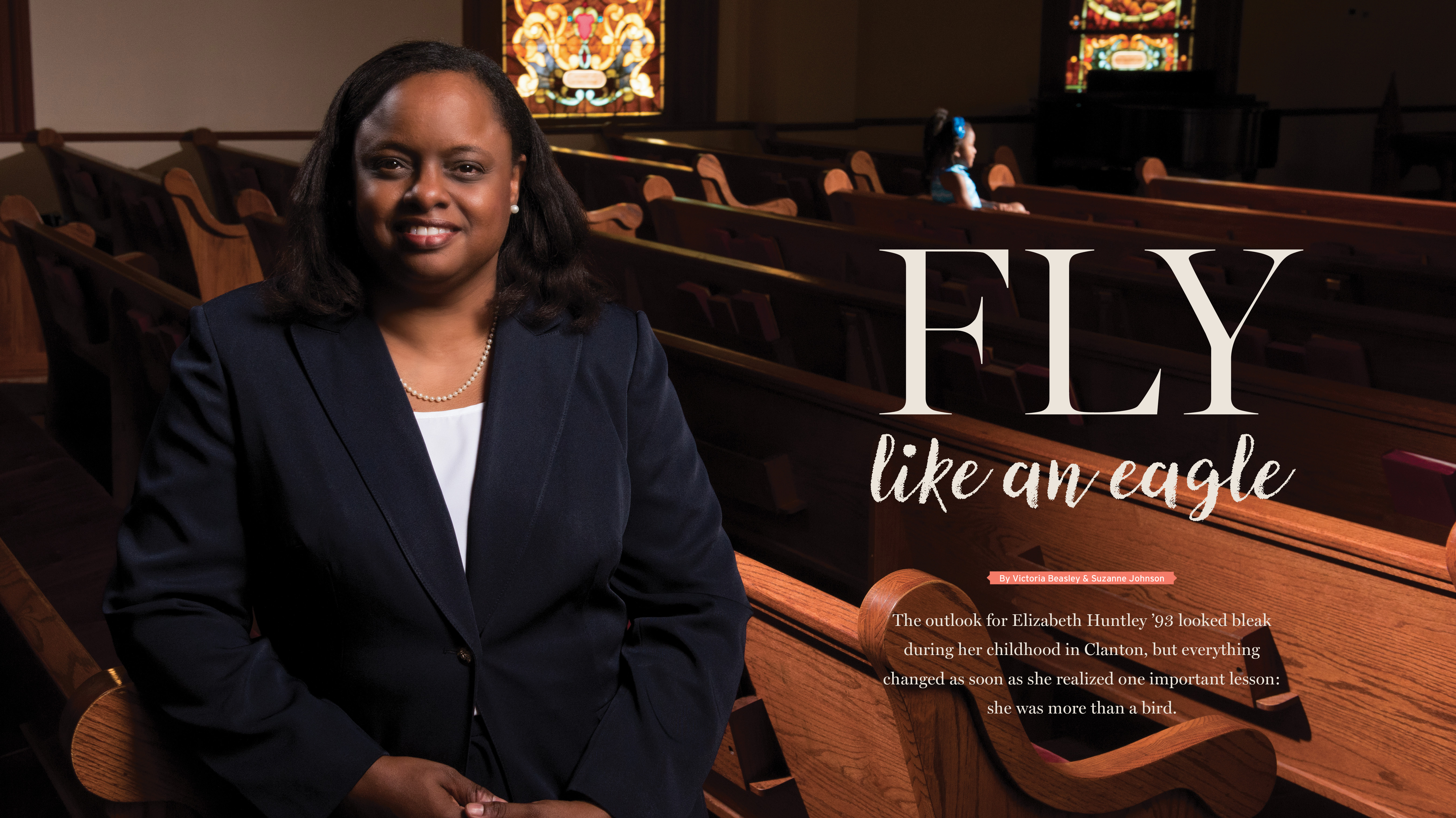 Fly Like an Eagle by Victoria Beasley & Suzanne Johnson; The outlook for Elizabeth Huntley '93 looked bleak during her childhood in Clanton, but everything changed as soon as she realized one important lesson: she was more than a bird.