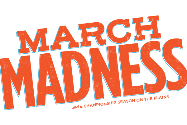 March Madness and a Championship Season on the Plains