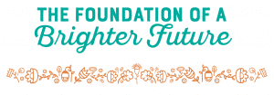 The Foundation of a Brighter Future