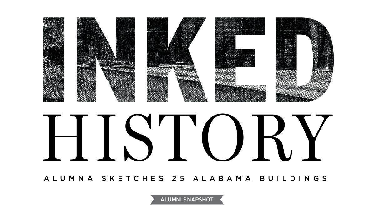 Inked History Alumna Sketches 25 Alabama Buildings Alumni Snapshot