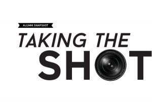 Alumni Snapshot Taking the Shot