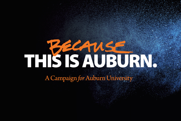 Because This Is Auburn. A Campaign for Auburn University
