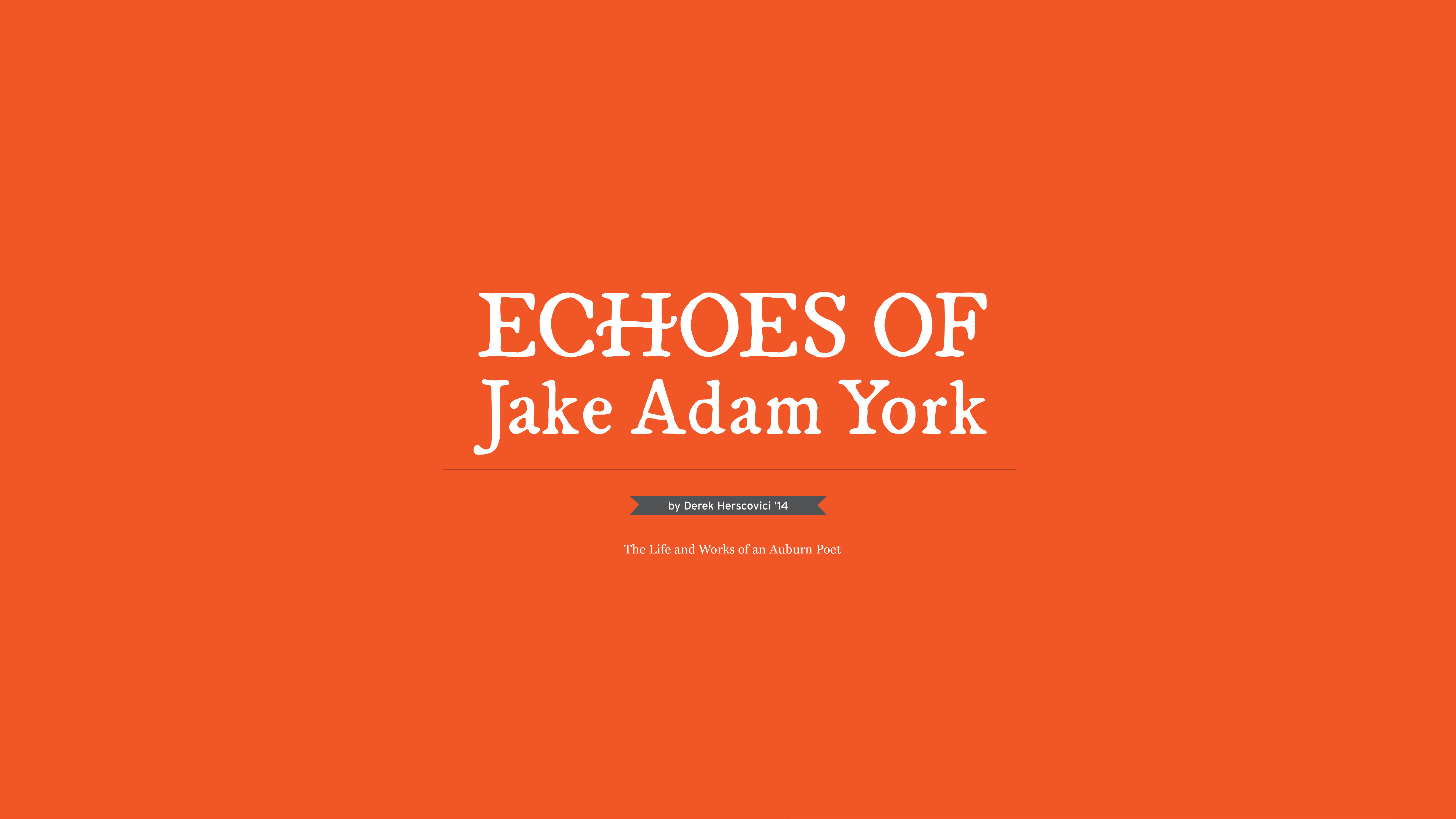Echoes of Jake Adam York by Derek Herscovici '14; The Life and Works of an Auburn Poet