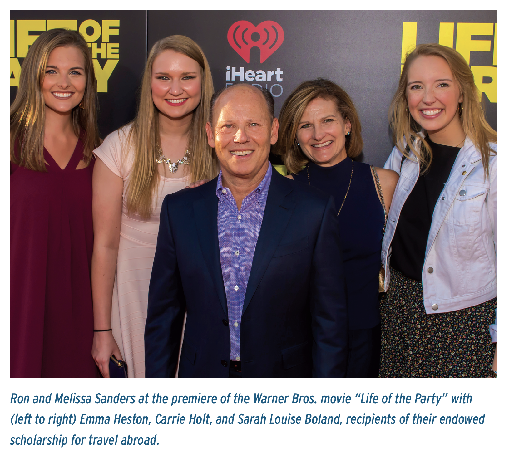 "Ron and Melissa Sanders at the premiere of the Warner Bros. movie ""Life of the Party"" with (left to right) Emma Heston, Carrie Holt, and Sarah Louise Boland, recipients of their endowed scholarship for travel abroad."