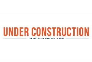 Under Construction The Future of Auburn's Campus