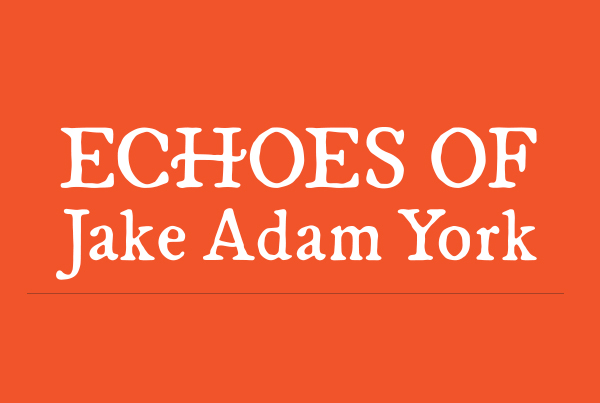 Echoes of Jake Adam York