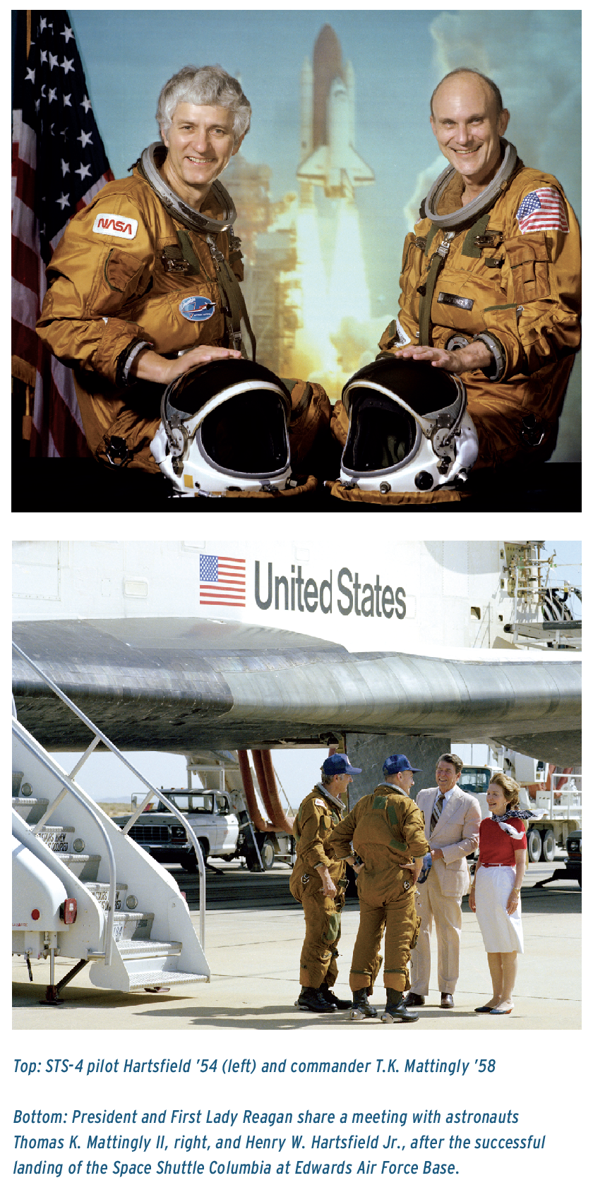 Top: STS-4 pilot Hartsfield '54 (left) and commander T.K. Mattingly '58 Bottom: President and First Lady Reagan share a meeting with astronauts Thomas K. Mattingly II, right, and Henry W. Hartsfield Jr., after the successful landing of the Space Shuttle Columbia at Edwards Air Force Base.