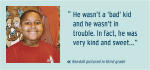 """""""He wasn't a 'bad' kid and he wasn't in trouble. In fact, he was very kind and sweet..."""" Kendall pictured in third grade"""