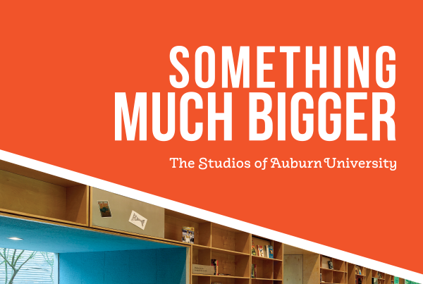 Something Much Bigger The Studios of Auburn University