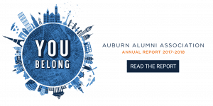 You Belong, Auburn Alumni Association Annual Report 2017-2018, Read the Report