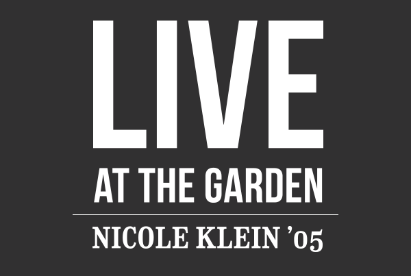 Live at the Garden, Nicole Klein '05