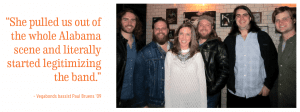 """""""She pulled us out of the whole Alabama scene and literally started legitimizing the band."""" -Vegabonds' bassist Paul Bruens '09; Klein with the Vegabonds in 2014 (left to right) Daniel Allen '08, Richard Forehand, Bryan Harris, Paul Bruens '09, Beau Cooper."""