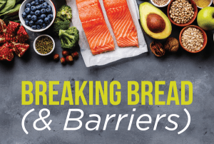 Breaking Bread and Barriers