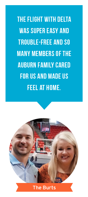 The flight with Delta was super easy and trouble-free and so many members of the Auburn family cared for us and made us feel at home. The Burts