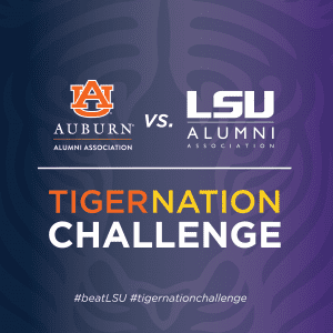 Auburn Alumni Association vs. LSU Alumni Association Tiger Nation Challenge #beatLSU #tigernationchallenge