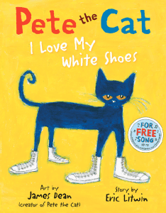 Pete the Cat I Love My White Shoes; James Dean's first book