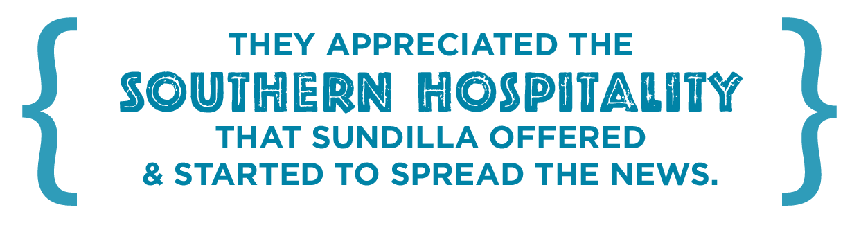 They appreciated the Southern hospitality that Sundilla offered and started to spread the news.