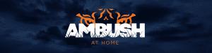 Virtual Ambush At home Header