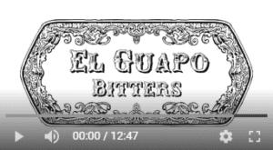 El Guapo Bitters Video