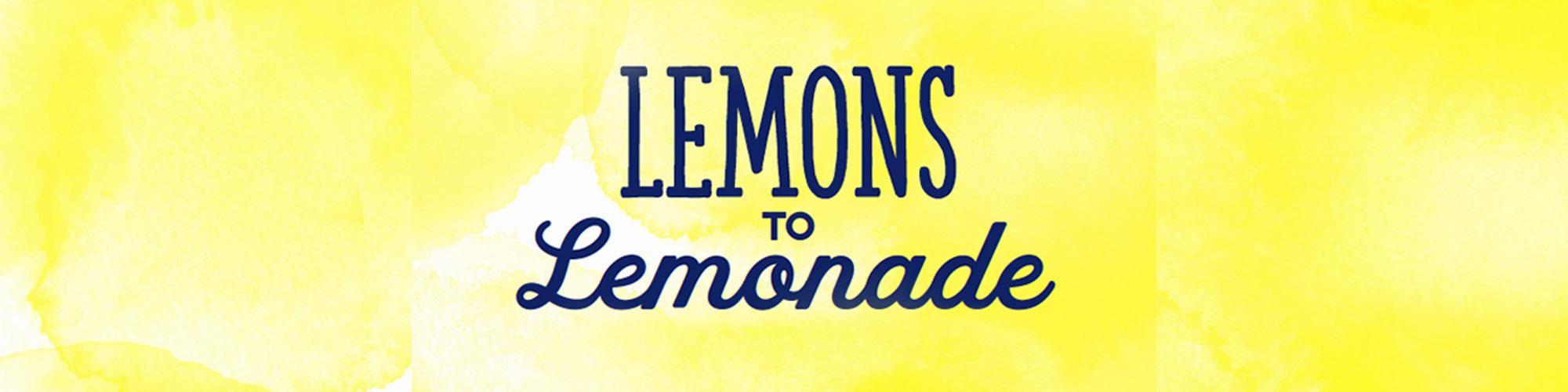 Lemons to Lemonade Header