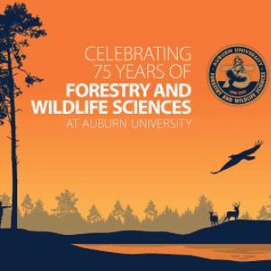 Auburn Celebrates 75 Years of Forestry & Wildlife Sciences