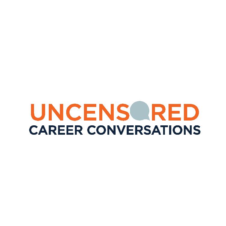 Uncensored Career Conversations